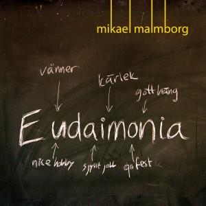 Mikael Malmborg – Eudaimonia